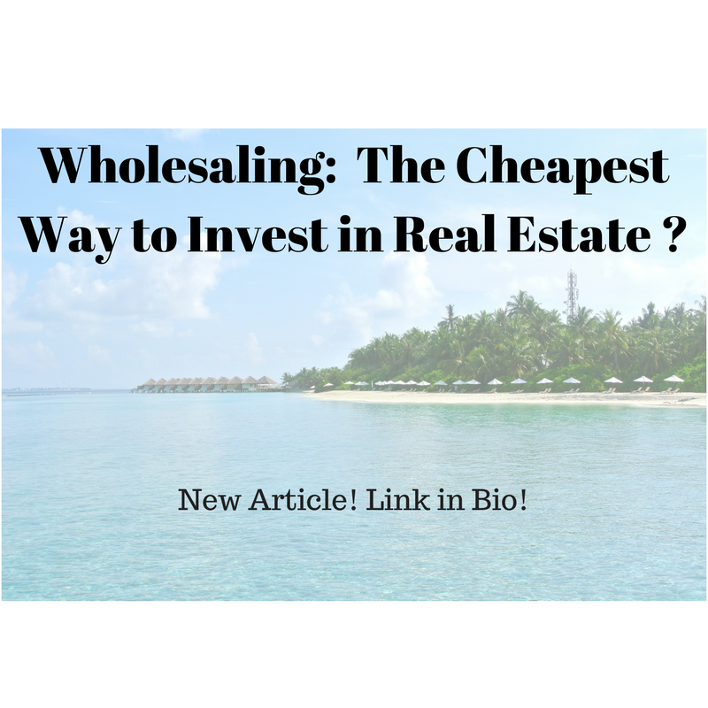 Wholesaling: The cheapest way to invest in Real Estate
